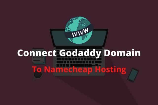 connect godaddy domain name to namecheap