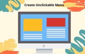 Create Unclickable Menu
