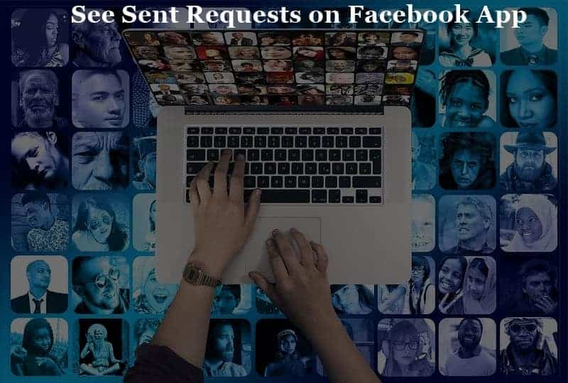 how to see sent friend requests on facebook app